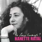 Is Love Enough? by Nanette Natal (CD, Oct-2001, Benyo Music Productions)