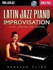 Latin Jazz Piano Improvisation: Clave, Comping, and Soloing by Rebecca Cline (Mixed media product, 2013)