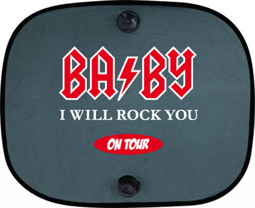 BABY I WILL ROCK YOU ON TOUR Kinder Auto Sonnenschutz