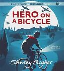 Hero on a Bicycle by Shirley Hughes (CD-Audio, 2013)