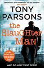 The Slaughter Man von Tony Parsons (2016, Taschenbuch)