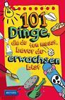 101 Dinge, die du tun musst, bevor du erwachsen bist von Laura Dower (2015, Taschenbuch)