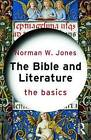 The Bible and Literature: The Basics by Norman W. Jones (Paperback, 2016)