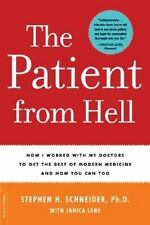 Patient from Hell: How I Worked with my Doctors to get the Best of Modern Medici