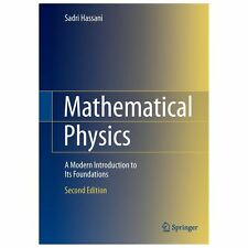 Mathematical Physics : A Modern Introduction to Its Foundations by Sadri...
