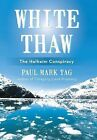 White Thaw: The Helheim Conspiracy by Paul Mark Tag (Hardback, 2013)