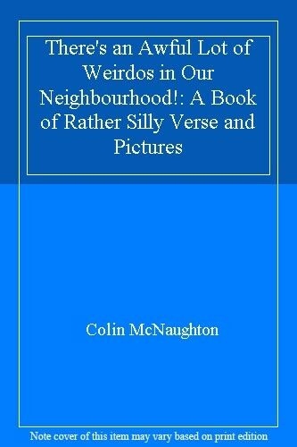 There's an Awful Lot of Weirdos in Our Neighbourhood!: A Book o .9780744507508