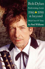Bob Dylan: Mind Out of Time - Performing Artist 1986-1990 and Beyond by Paul Williams (Paperback, 2005)