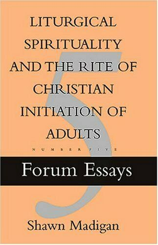 Liturgical Spirituality and the Rite of Christian Initiation of Adult