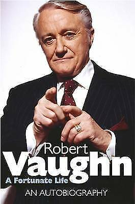 """AS NEW"" Vaughn, Robert, Robert Vaughn: A Fortunate Life: An Autobiography Book"