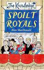 The Spoilt Royals by Alan MacDonald (Paperback, 1999)