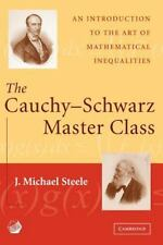 The Cauchy-Schwarz Master Class : An Introduction to the Art of Mathematical...