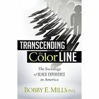 Transcending the Color Line: The Sociology of Black Experience in America by Bobby E Mlls (Paperback / softback, 2014)