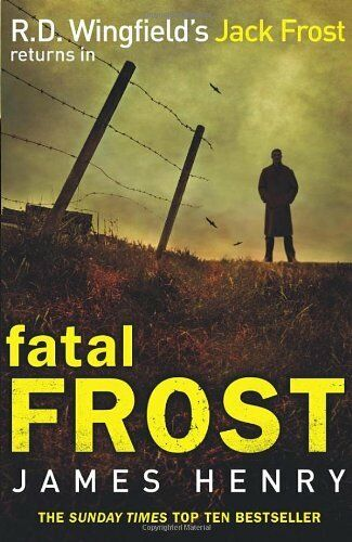 1 of 1 - Fatal Frost: DI Jack Frost series 2,James Henry