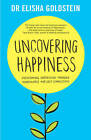 Uncovering Happiness: Overcoming Depression with Mindfulness and Self-Compassion by Elisha Goldstein (Paperback, 2015)