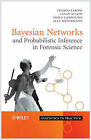 Bayesian Networks and Probabilistic Inference in Forensic Science by Franco Taroni, Alex Biedermann, Colin Aitken, Paolo Garbolino (Hardback, 2006)