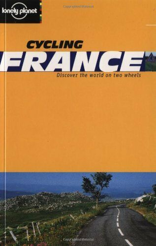 France (Lonely Planet Cycling Guides) By Katherine Widing,et al