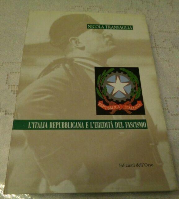 L'ITALIA REPUBBLICANA E L'EREDITA' DEL FASCISMO DI NICOLA TRANFAGLIA 2001