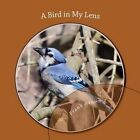 A Bird in My Lens by Frank Brown (Paperback / softback, 2012)