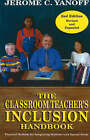 The Classroom Teacher's Inclusion Handbook: Practical Methods for Integrating Students with Special Needs by Jerome C. Yanoff (Paperback, 2006)