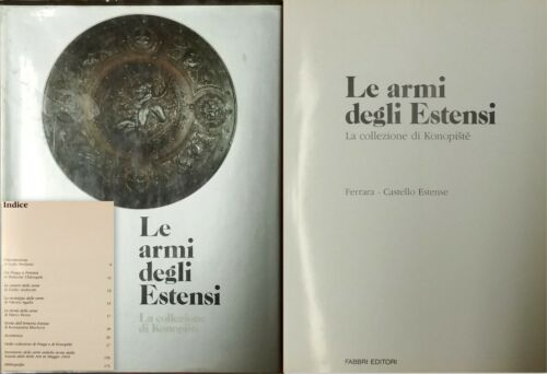 LE ARMI DEGLI ESTENSI-LA COLLEZIONE DI KONOPISTE-FABBRI EDITORI-1986-O 29