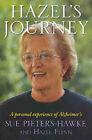 Hazel's Journey: A Personal Experience of Alzheimer's by Sue Pieters-Hawke, Hazel Flynn (Paperback, 2004)
