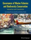Governance of Marine Fisheries and Biodiversity Conservation: Interaction and Co-Evolution by John Wiley & Sons Inc (Hardback, 2014)