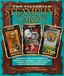 The Victorian Steampunk Tarot: Unravel Mysteries of the Past, Present & Future