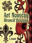 Art Nouveau Stencil Designs by A. Desaint (Paperback, 2007)