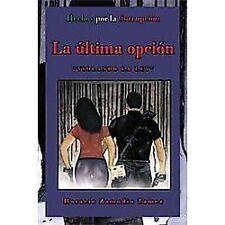 La úLtima OpcióN : Violando la Ley by Horacio Zamudio Tamez (2012, Paperback)