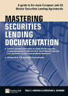 Mastering Securities Lending Documentation: A Practical Guide to the Main European and US Master Securities Lending Agreements by Christian Johnson, Paul Harding (Paperback, 2011)