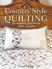 Country Style Quilting : 14 Stunning Patchwork Quilts and Gifts by Lynette Anderson (2015, Paperback)