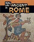Daily Life in Ancient Rome by Don Nardo (Hardback, 2015)