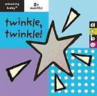Twinkle Twinkle: Amazing Baby by Beth Harwood, Emma Dodd (Board book, 2004)