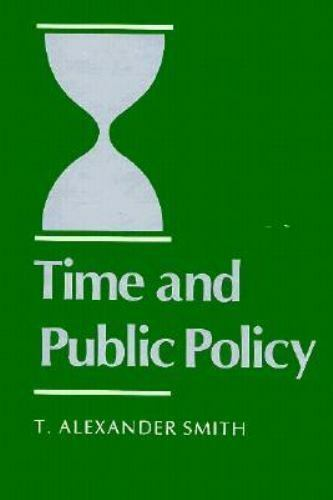 Time and Public Policy Smith, T. Alexander Hardcover Used - Very Good
