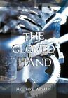 The Gloved Hand by M C 'Mike' Wikman (Hardback, 2012)