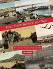 From North Berwick with Love: North Berwick Then & Now Through Old Picture Postcards, Maps, Prints and Photographs by Ian Goodall (Paperback / softback, 2015)