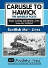 Carlisle to Hawick: The Waverley Route by Roger Darsley (Hardback, 2010)