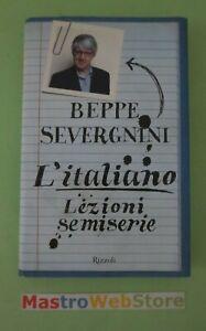 BEPPE-SEVERGNINI-L-039-ITALIANO-LEZIONI-SEMISERIE-1-ED-2007-RIZZOLI-L78