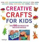 Creative Crafts for Kids: Over 100 Fun Projects for Two to Ten Year Olds by Amanda Grant, Gill Dickinson, Cheryl Owen, Sara Lewis (Paperback, 2009)