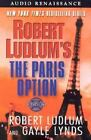Covert-One: The Paris Option 3 by Gayle Lynds and Robert Ludlum (2002, Tape Reel (Audio, not computer tape), Revised, Abridged)