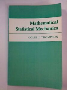 Mathematical-Statistical-Mechanics-by-Colin-J-Thompson-1979-Paperback