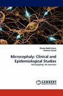 Microcephaly: Clinical and Epidemiological Studies by Ghada Abdel-Salam, Andrew Czeizel (Paperback / softback, 2011)