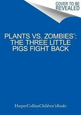 Plants vs. Zombies: The Three Little Pigs Fight Back by Annie Auerbach and...