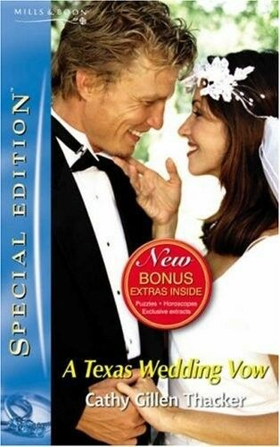 1 of 1 - New, A Texas Wedding Vow (Silhouette Special Edition), Thacker, Cathy Gillen, Bo