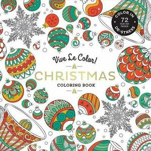 Vive Le Color Christmas Adult Coloring Book In De Stress 72 Tear Out Pages By Abrams Noterie 2016 Paperback