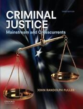 Criminal Justice: Mainstream and Crosscurrents by John R. Fuller (Paperback)
