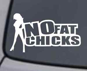 """NO FAT CHICKS"" FUNNY GIRLS JOKE PRANK VINYL DECAL CAR WINDOW BUMPER STICKER LOL"