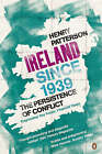 Ireland Since 1939: the Persistence of Conflict by Henry Patterson (Paperback, 2007)