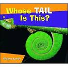 Whose Tail Is This? by Dr Wayne Lynch (Paperback, 2010)